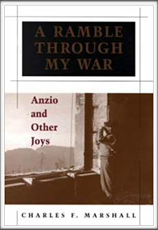 A RAMBLE THROUGH  MY WAR - ANZIO AND OTHER JOYS by Charles F. Marshall