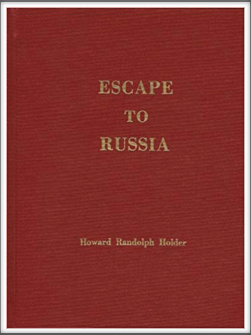 ESCAPE TO RUSSIA by Kriegy  Howard Randolph Holder