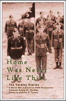 HOME WAS NEVER LIKE THIS -  THE YARDLEY DIARIES Edited by Charles Turnbo