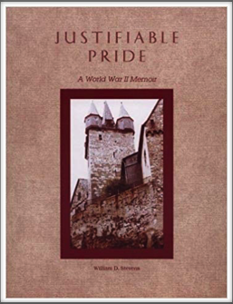 JUSTIFIABLE PRIDE A WWII MEMOIR  by Kriegy William D. Stevens  (pen name)