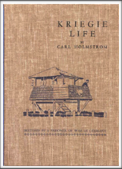 KRIEGIE LIFE - SKETCHES BY A PRISONER OF WAR IN GERMANY by Carl Holmstrom