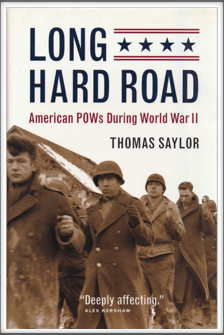 LONG HARD ROAD - AMERICAN POWS DURING WORLD WAR II by Thomas Taylor  (Includes Kriegy Donald S. Frederick)