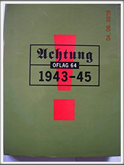 ACHTUNG 1943-45  OFLAG 64 50th Anniversary Book