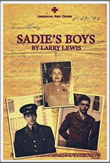 SADIE'S BOYS by Larry Lewis (Story of Kriegy Benjamin Lewis and his brother Charles)