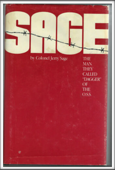 "SAGE - THE MAN THEY CALLED ""DAGGER"" BY THE O.S.S.  by Kriegy Jerry Sage"