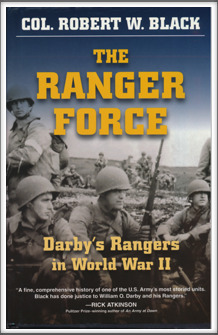 THE RANGER FORCE - DARBY'S RANGERS IN WORLD WAR II by Col. Robert W. Black  (Includes Kriegy Donald S. Frederick)