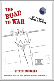 THE ROAD TO WAR - DUTY & DRILL COURAGE & CAPTURE  by Steven Burgauer (Based on the diary and notes of Captain William C. Frodsham, Jr.)