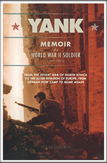 YANK - MEMOIR OF A  WWII SOLDIER by Kriegy Ted Ellsworth